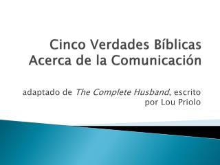 Cinco Verdades Bíblicas Acerca de la Comunicación