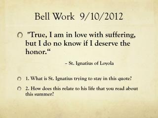 Bell Work  9/10/2012