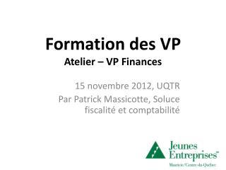 Formation des VP Atelier – VP  Finances