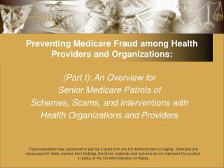 Preventing Medicare Fraud among Health Providers and Organizations: