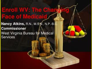 Enroll WV: The Changing Face of Medicaid