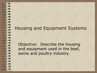 Housing and Equipment Systems