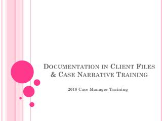 Documentation in Client Files & Case Narrative Training