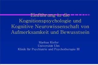 Einf hrung in die Kognitionspsychologie und Kognitive Neurowissenschaft von Aufmerksamkeit und Bewusstsein