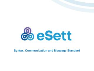 Syntax, Communication and Message Standard