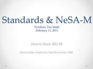 Standards & NeSA-M  Northern Tier Math February 11, 2011