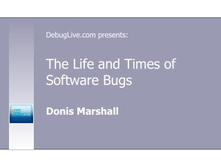 The Life and Times of Software Bugs