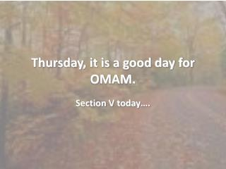 Thursday, it is a good day for OMAM.
