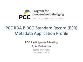 PCC RDA BIBCO  Standard Record (BSR ) Metadata Application Profile