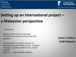 Setting  up an international project –  a Malaysian perspective Avvari V Mohan NUBS Malaysia