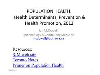 POPULATION HEALTH:  Health  Determinants , Prevention & Health  Promotion, 2013