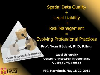 Spatial Data Quality +  Legal Liability  +  Risk Management =  Evolving Professional Practices