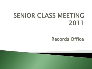 SENIOR CLASS MEETING 2011