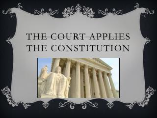 The Court applies the Constitution