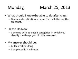 Monday,		 March 25, 2013