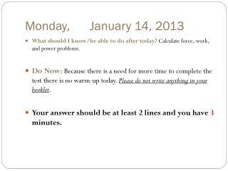 Monday,      January 14, 2013