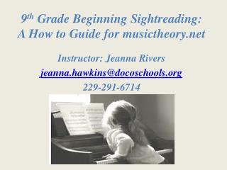 9 th  Grade Beginning  Sightreading : A How to Guide for musictheory.net