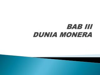 BAB III DUNIA MONERA