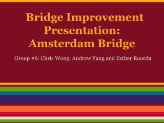 Bridge Improvement Presentation: Amsterdam Bridge