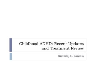 Childhood ADHD: Recent Updates and Treatment Review