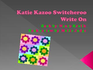 Katie Kazoo Switcheroo Write On