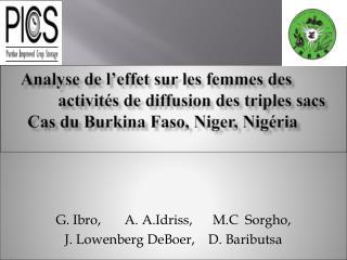 G. Ibro,       A.  A. Id riss ,      M.C  Sorgho,   J.  Lowenberg DeBoer ,    D.  Baributsa