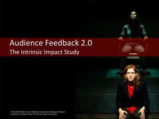 Audience Feedback 2.0 The Intrinsic Impact Study