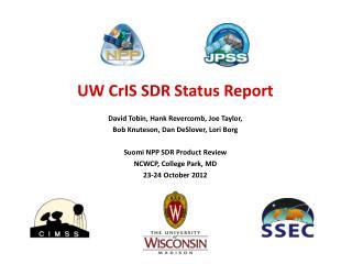 UW CrIS SDR Status Report