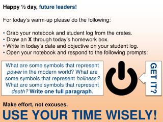 Happy ½ day,  future leaders! For today's warm-up please do the following: