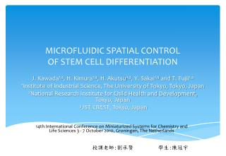 MICROFLUIDIC SPATIAL CONTROL   OF STEM CELL DIFFERENTIATION