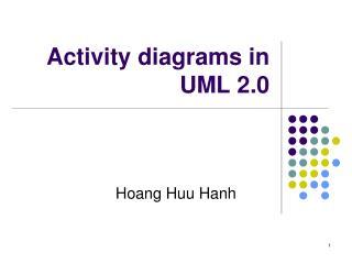 Activity diagrams in UML 2.0