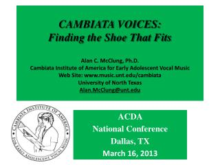 ACDA  National Conference Dallas, TX March 16, 2013