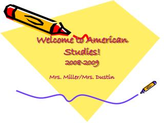 Welcome to  American Studies! 2008-2009