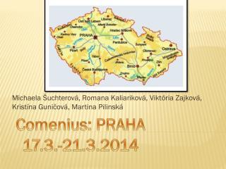 Comenius : PRAHA 17.3.-21.3.2014