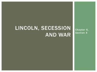 Lincoln, Secession and War