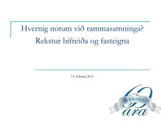 Hvernig notum við rammasamninga? Rekstur bifreiða og fasteigna 15.  f ebrúar 2011
