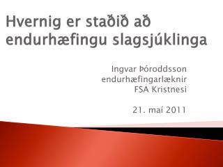 Hvernig er staðið að endurhæfingu slagsjúklinga