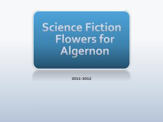 Science Fiction Flowers for Algernon