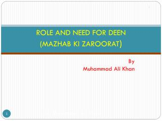 ROLE AND NEED FOR DEEN  (MAZHAB KI ZAROORAT )