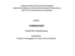"""CURSO: """"LIMNOLOGÍA"""" PLANCTON Y MICROALGAS Catedrático"""