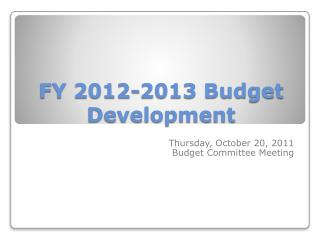 FY 2012-2013 Budget Development