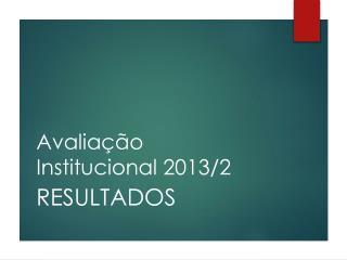 Avalia��o Institucional 2013/2