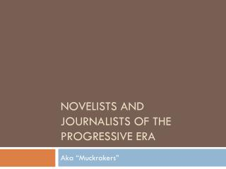 Novelists and Journalists of the Progressive Era