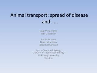 Animal transport: spread of disease and �.