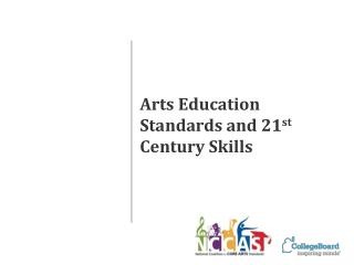 Arts Education Standards and 21 st  Century Skills