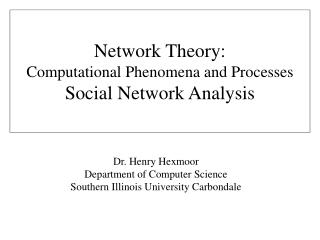 Dr. Henry  Hexmoor Department of Computer Science Southern Illinois University Carbondale