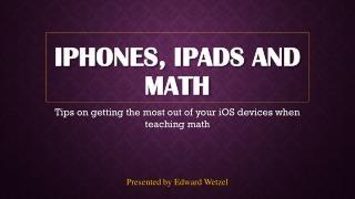 Iphones ,  ipads  and math