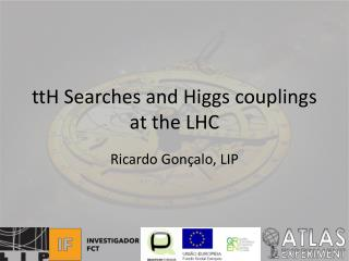ttH  Searches and Higgs couplings at the LHC