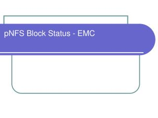 pNFS  Block Status - EMC