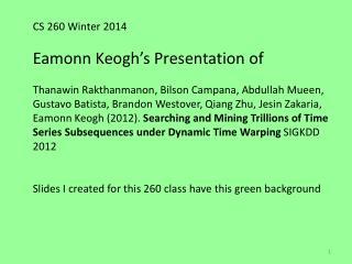 CS 260 Winter 2014 Eamonn Keogh's Presentation of